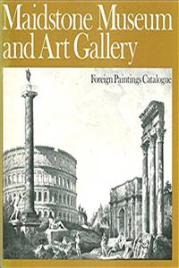 ePub Foreign paintings catalogue [of the] Maidstone Museum and Art Gallery download