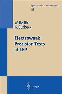 ePub Electroweak Precision Tests at LEP (Springer Tracts in Modern Physics) download