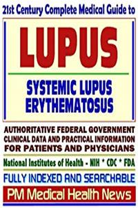 ePub 21st Century Complete Medical Guide to Lupus, Systemic Lupus Erythematosus: Authoritative Government Documents, Clinical References, and Practical Information for Patients and Physicians download