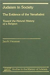 ePub Judaism in Society: The Evidence of the Yerushalmi- Toward the Natural History of a Religion download
