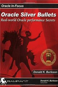 ePub Oracle Silver Bullets: Real-World Oracle Performance Secrets (Oracle In-Focus series) download