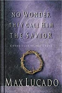 ePub No Wonder They Call Him the Savior: Chronicles of the Cross download