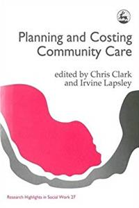 ePub Planning and Costing Community Care (Research Highlights in Social Work) download