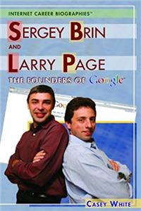 ePub Sergey Brin And Larry Page: The Founders Of Google (Internet Career Biographies) download