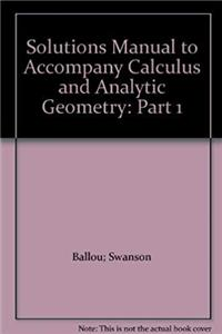 ePub Solutions Manual to Accompany Calculus and Analytic Geometry: Part 1 download