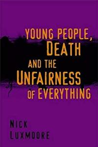 ePub Young People, Death and the Unfairness of Everything download