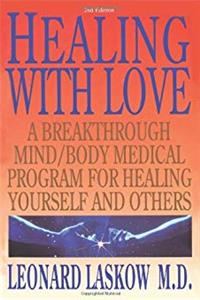 ePub Healing with Love: A Breakthrough Mind/Body Medical Program for Healing Yourself and Others download