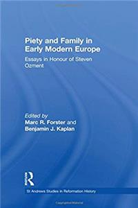 ePub Piety and Family in Early Modern Europe: Essays in Honour of Steven Ozment (St Andrews Studies in Reformation History) download
