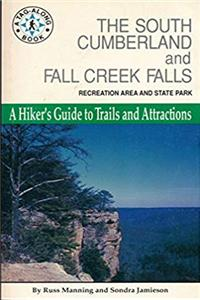 ePub The South Cumberland and Fall Creek Falls recreation area and state park: A hiker's guide to trails and attractions download