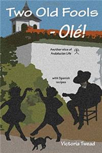 ePub Two Old Fools - Ol ! Another Slice of Andalucian Life download