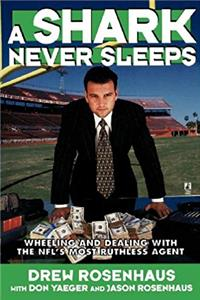 ePub A Shark Never Sleeps: Wheeling and Dealing with the NFL's Most Ruthless Agent download