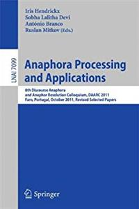 ePub Anaphora Processing and Applications: 8th Discourse Anaphora and Anaphor Resolution Colloquium, DAARC 2011, Faro Portugal, October 6-7, 2011. Revised ... Papers (Lecture Notes in Computer Science) download
