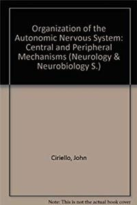 ePub Organization of the autonomic nervous system: Central and peripheral mechanisms (Neurology and neurobiology) download