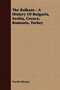 ePub The Balkans - A History of Bulgaria, Serbia, Greece, Rumania, Turkey download