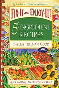 ePub Fix-It and Enjoy-It 5-Ingredient Recipes: Quick And Easy--For Stove-Top And Oven! download