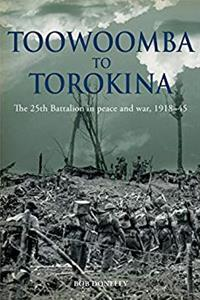 ePub Toowoomba to Torokina: The 25th Battalion in Peace and War, 1918-1945 download