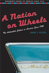 ePub A Nation on Wheels: The Automobile Culture in America Since 1945 (Wadsworth Books on America Since 1945) download