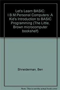 ePub Let's Learn BASIC: I.B.M.Personal Computers: A Kid's Introduction to BASIC Programming (The Little, Brown microcomputer bookshelf) download