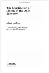 ePub The Constitution of Liberty in the Open Economy (Routledge Foundations of the Market Economy) download