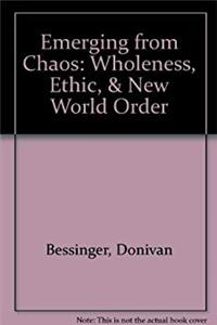 ePub Emerging from Chaos: Wholeness, Ethic,  New World Order download