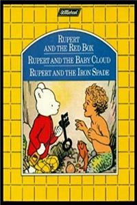 ePub THREE RUPERT STORIES: RUPERT AND THE RED BOX - RUPERT AND THE BABY CLOUD - RUPERT AND THE IRON SPADE download