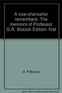 ePub A vice-chancellor remembers: The memoirs of Professor G.R. Bozzoli download
