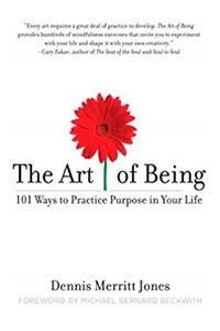 ePub The Art of Being: 101 Ways to Practice Purpose in Your Life download