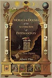 ePub Morals and Dogma of The Ancient and Accepted Scottish Rite of Freemasonry: First Three Degrees download