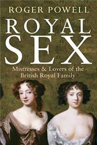 ePub Royal Sex: Mistresses  Lovers of the British Royal Family download
