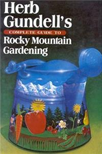 ePub Herb Gundell's Complete Guide to Rocky Mountain Gardening download