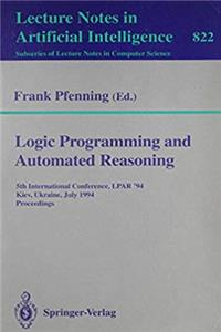 ePub Logic Programming and Automated Reasoning: 5th International Conference, Lpar '94 Kiev, Ukraine, July 16-22, 1994 : Proceedings (Lecture Notes in Computer Science) download